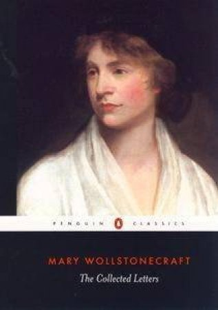 The Collected Letters Of Mary Wollstonecraft by Mary Wollstonecraft & Janet Todd