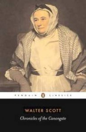 Penguin Classics: Chronicles Of The Canongate by Walter Scott