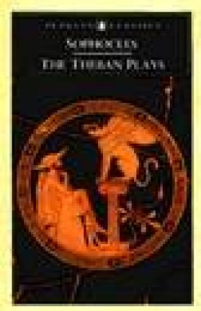 Penguin Classics: The Theban Plays by Sophocles