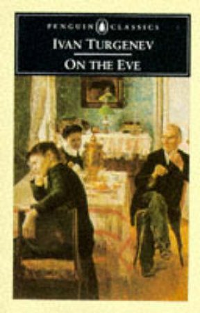 Penguin Classics: On the Eve by Ivan Turgenev