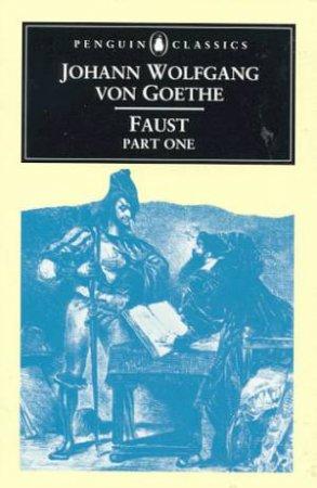 Penguin Classics: Faust Part 1 by Johann Wolfgang Von Goethe