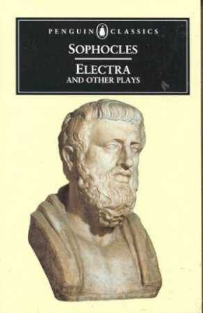 Penguin Classics: Electra & Other Plays by Sophocles