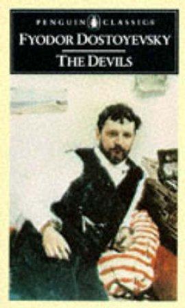Penguin Classics: The Devils & The Possessed by Fyodor Dostoyevsky