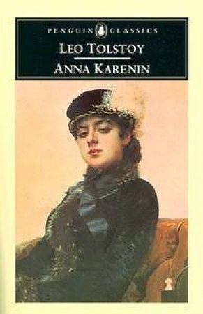 Penguin Classics: Anna Karenin by Leo Tolstoy
