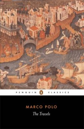Penguin Classics: The Travels Of Marco Polo by Marco Polo