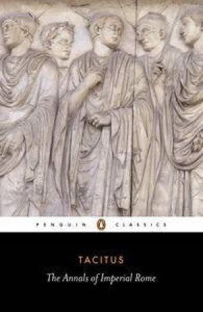Penguin Classics: The Annals of Imperial Rome by Tacitus