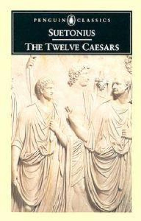 Penguin Classics: The Twelve Caesars by Suetonius