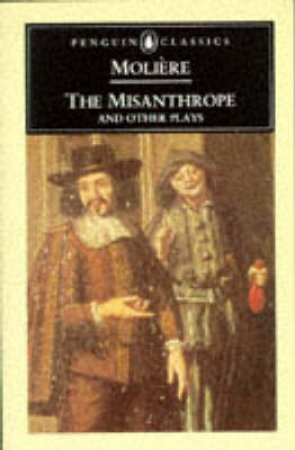 Penguin Classics: The Misanthrope & Other Plays by Jean B Moliere