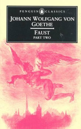 Penguin Classics: Faust Part 2 by Johann Wolfgang Von Goethe