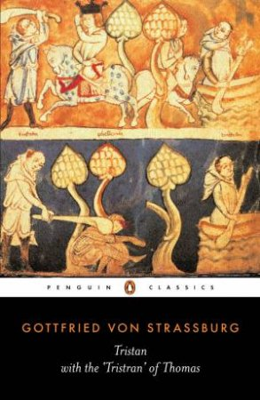 Penguin Classics: Tristan with the Tristran of Thomas by Thomas Gottfried Von Strassburg