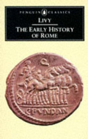 Penguin Classics: The Early History of Rome by Livy