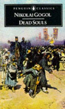 Penguin Classics: Dead Souls by Nikolai Gogol