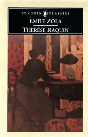 Penguin Classics: Therese Raquin by Emile Zola