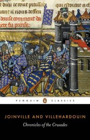 Penguin Classics: Chronicles of the Crusades by Joinville