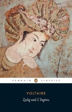 Penguin Classics: Zadig Or Destiny: An Oriental Tale & L'ingenu by Francois-Maric Voltaire