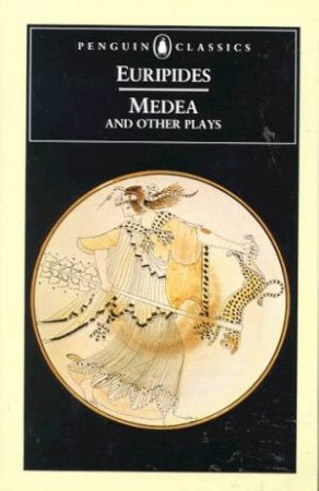 Penguin Classics: Medea & Other Plays by Euripides
