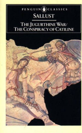 Penguin Classics: The Jugurthine War: The Conspiracy of Catiline by Sallust