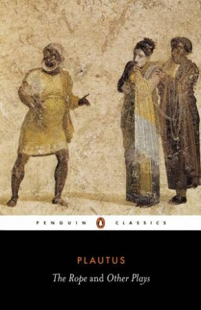 Penguin Classics: The Rope & Other Plays by Plautus