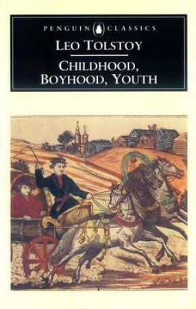 Penguin Classics: Childhood, Boyhood, Youth by Leo Tolstoy