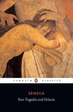 Penguin Classics: Four Tragedies and Octavia by Seneca