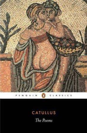 Penguin Classics: The Poems of Catullus by Catullus