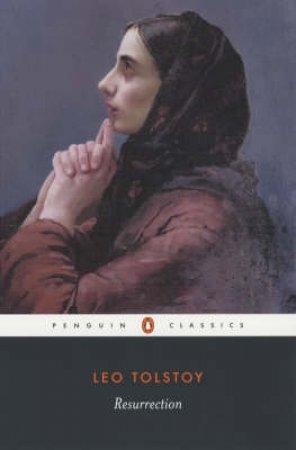 Penguin Classics: Resurrection by Leo Tolstoy