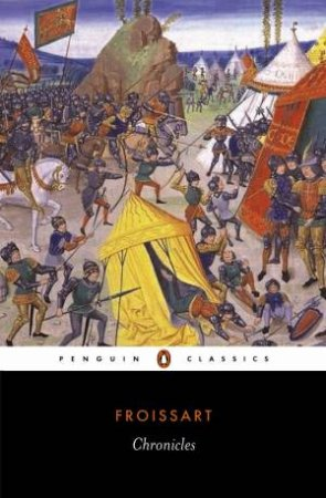 Penguin Classics: The Chronicles by Jean Froissart