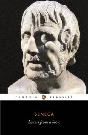 Penguin Classics: Letters from a Stoic by Seneca