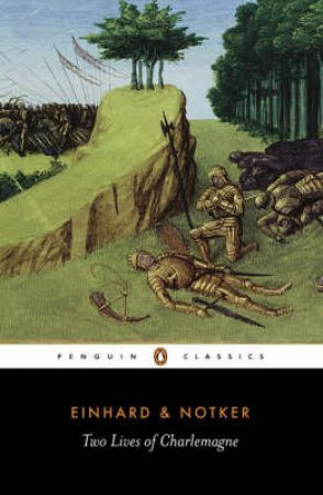 Penguin Classics: Two Lives of Charlemagne by Einhard, Abbot of Seligenstadt