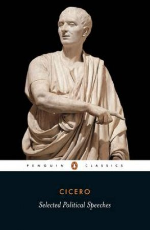 Penguin Classics: Selected Political Speeches by Cicero