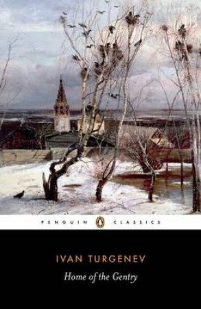 Penguin Classics: Home of the Gentry by Ivan Turgenev