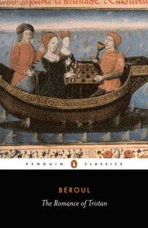Penguin Classics: The Romance of Tristan by Beroul