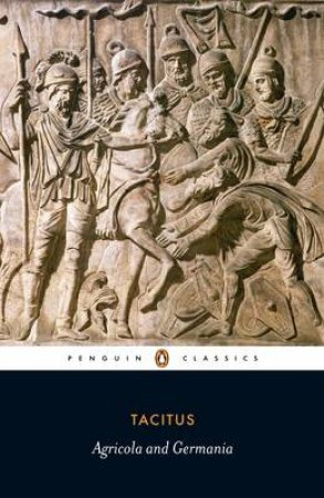 Penguin Classics: Agricola & the Germania by Tacitus