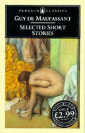 Penguin Classics: Selected Short Stories by Guy De Maupassant