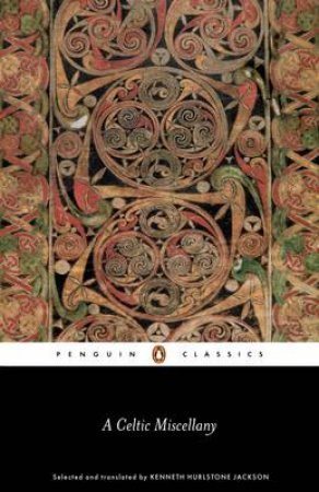 Penguin Classics: A Celtic Miscellany by Kenneth Hurlstone Jackson