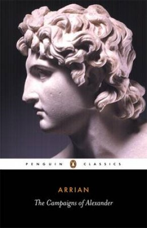 Penguin Classics: The Campaigns of Alexander by Arrian