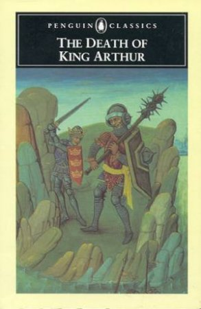 Penguin Classics: The Death of King Arthur by James Cable