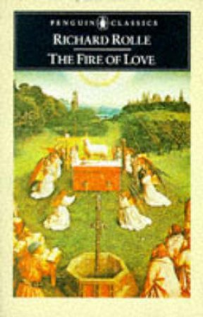 Penguin Classics: The Fire of Love by Richard Rolle