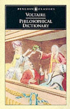 Penguin Classics: Philosophical Dictionary by Francois-Maric Voltaire