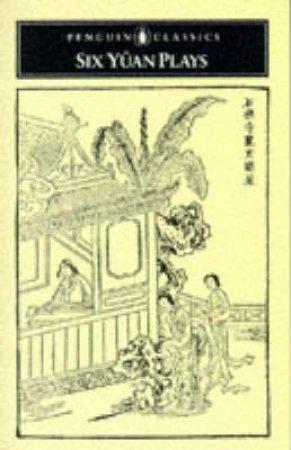 Penguin Clasics: Six Yuan Plays by Jung-En