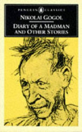 Penguin Classics: Diary Of A Madman And Other Stories by Nikolai Gogol