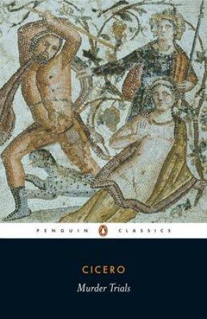 Penguin Classics: Murder Trials by Cicero
