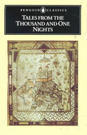 Penguin Classics: Tales from the Thousand & One Nights by N J Dawood