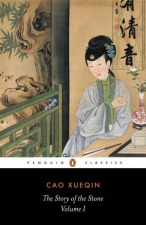 Penguin Classics: The Story of the Stone Vol I: The Golden Days by Cao Xueqin