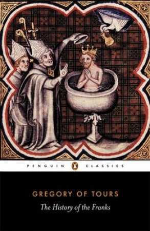 Penguin Classics: The History of the Franks by Gregory Of Tours