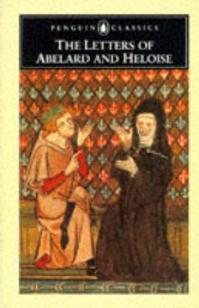 Penguin Classics: The Letters of Abelard & Heloise by Betty Radice