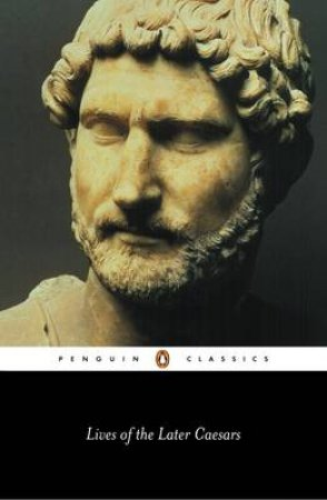 Penguin Classics: Lives of the Later Caesars by Anthony Birley