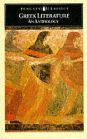 Penguin Classics: Greek Literature: An Anthology by Michael Grant