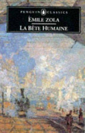 Penguin Classics: La Bete Humaine by Emile Zola