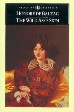 Penguin Classics: The Wild Ass's Skin by Honore Balzac